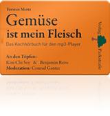 Gemüse ist mein Fleisch - Vegetarisch grillen. Von Torsten Mertz (HörKochbuch auf USB-Karte + Buch)