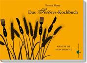Das Seitan-Kochbuch - Gemüse ist mein Fleisch 2